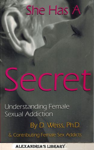 Image for She Has a Secret - Understanding Female Sexual Addiction