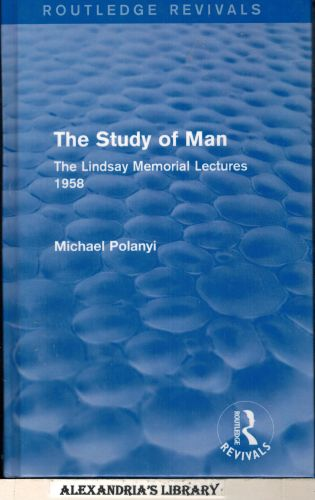 Image for The Study of Man (Routledge Revivals): The Lindsay Memorial Lectures 1958