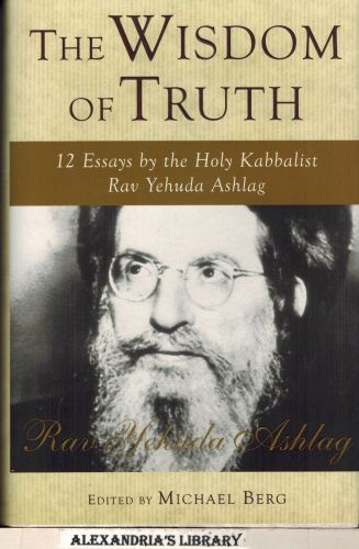 Image for The Wisdom of Truth: 12 Essays by the Holy Kabbalist Rav Yehuda Ashlag