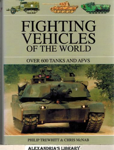 Image for Fighting Vehicles of the World; Over 600 Tanks and AFVS