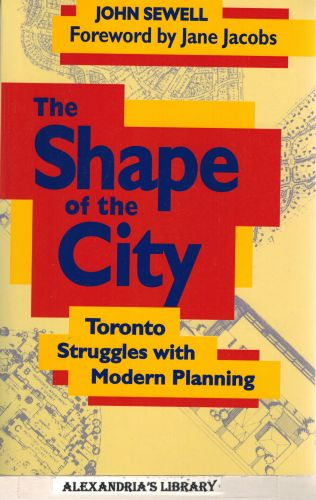 Image for The Shape of the City: Toronto Struggles with Modern Planning (Heritage)