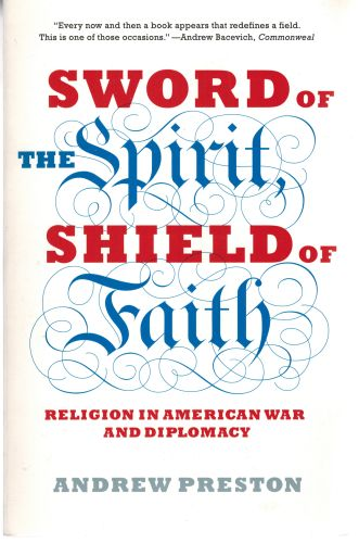 Image for Sword of the Spirit, Shield of Faith: Religion in American War and Diplomacy