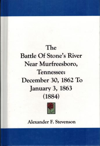 Image for The Battle Of Stone's River Near Murfreesboro, Tennessee: December 30, 1862 To January 3, 1863 (1884)