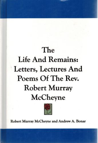 Image for The Life and Remains: Letters, Lectures and Poems of the REV. Robert Murray McCheyne