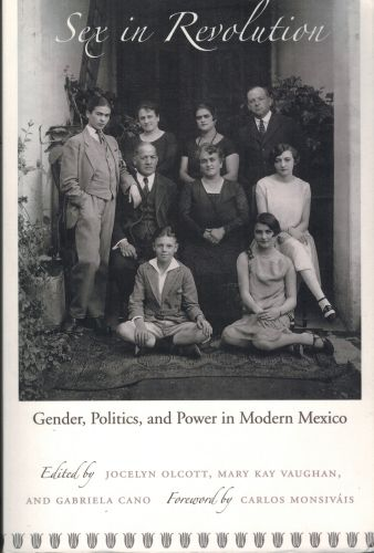 Image for Sex in Revolution: Gender, Politics, and Power in Modern Mexico