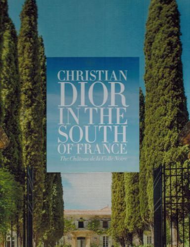 Image for Christian Dior in the South of France: The Château de la Colle Noire