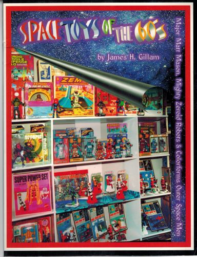 Image for Space Toys of the 60's: Major Matt Mason, Mighy Zeroid Robots & Colorforms Outer Space Men