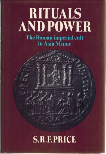 Image for Rituals and Power: The Roman Imperial Cult in Asia Minor