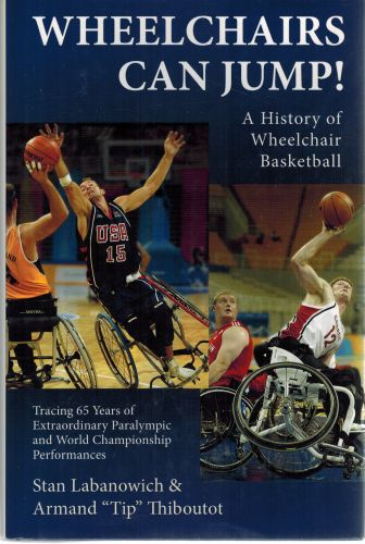 Image for Wheelchairs Can Jump! A History of Wheelchair Basketball