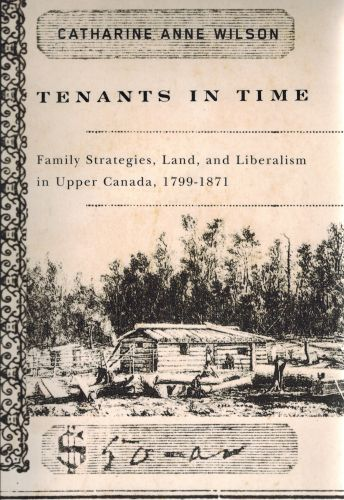 Image for Tenants in Time: Family Strategies, Land, and Liberalism in Upper Canada, 1799-1871