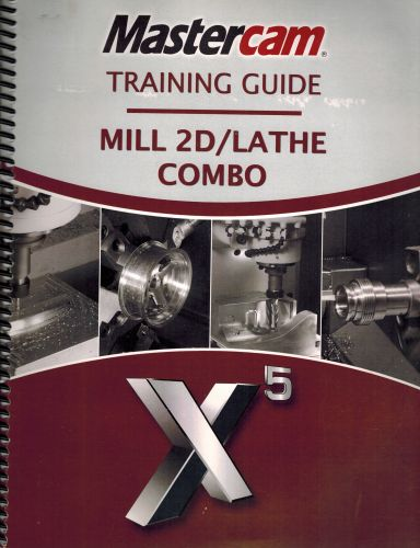 Image for Mastercam X5 Training Guide Mill 2D / Lathe Combo