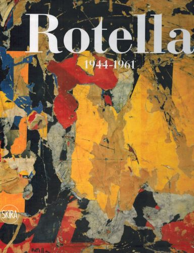 Image for Mimmo Rotella 1944-1961: Catalogue Raisonné,