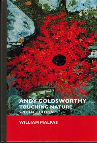 Image for Andy Goldsworthy: Touching Nature: Special Edition (Sculptors Series.)
