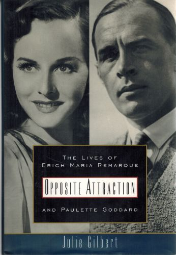 Image for Opposite Attraction: The Lives of Erich Maria Remarque and Paulette Goddard