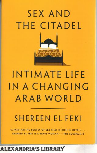 Image for Sex and the Citadel: Intimate Life in a Changing Arab World