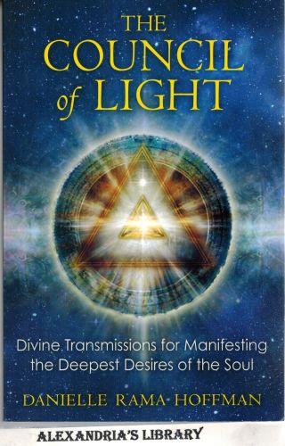 Image for The Council of Light: Divine Transmissions for Manifesting the Deepest Desires of the Soul