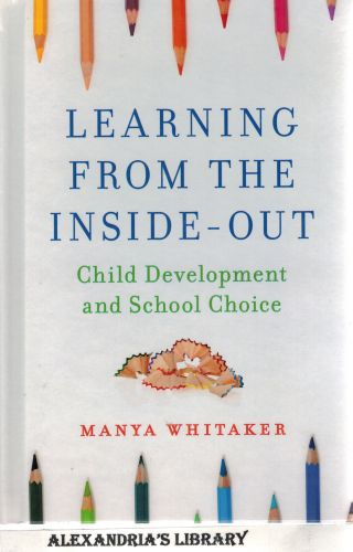 Image for Learning from the Inside-Out: Child Development and School Choice