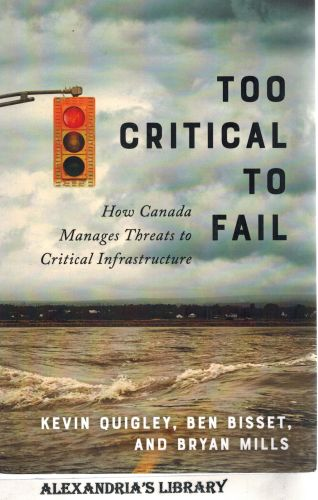 Image for Too Critical to Fail: How Canada Manages Threats to Critical Infrastructure