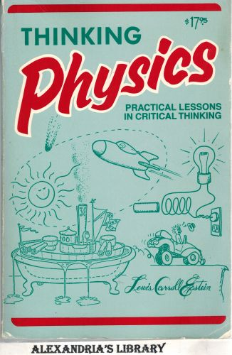 Image for Thinking Physics: Practical Lessons in Critical Thinking