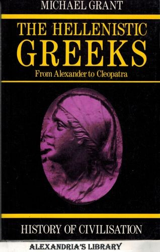 Image for The Hellenistic Greeks (History of Civilization)