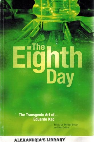 Image for The Eighth Day: The Transgenic Art Of Eduardo Kac
