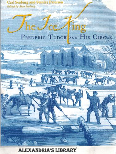 Image for The Ice King: Frederic Tudor and His Circle (Maritime)