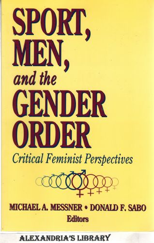 Image for Sport, Men, and the Gender Order Critical Feminist Perspectives