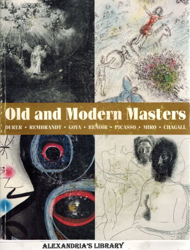 Image for Old And Modern Masters: Durer, Rembrandt, Goya, Renoir, Picasso, Miro, Chagall