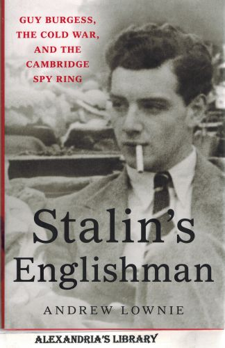 Image for Stalin's Englishman: Guy Burgess, the Cold War, and the Cambridge Spy Ring
