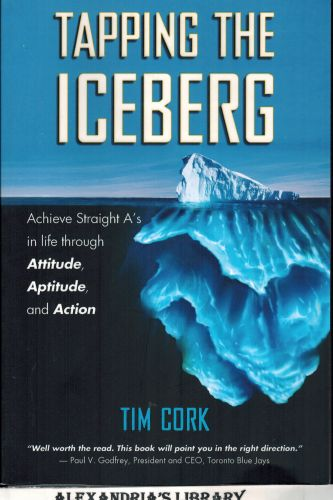 Image for Tapping the Iceberg: Achieve Straight A's in Life Through Attitude, Aptitude, and Action (Signed)