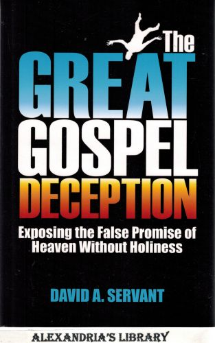 Image for The Great Gospel Deception: Exposing the False Promise of Heaven Without Holiness