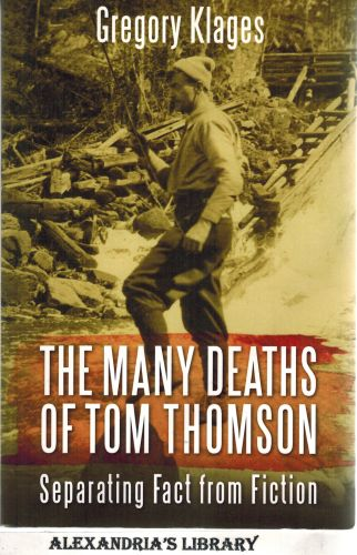Image for The Many Deaths of Tom Thomson: Separating Fact from Fiction (Signed)