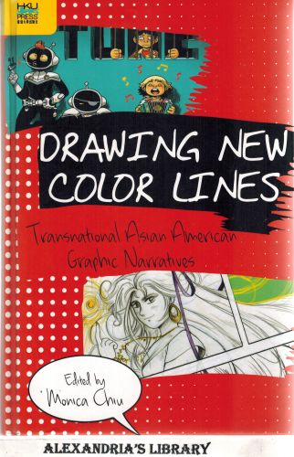 Image for Drawing New Color Lines: Transnational Asian American Graphic Narratives (Global Connections)