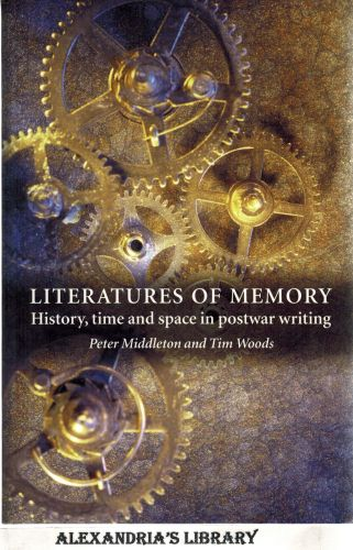 Image for Literature of Memory: History, Time and Space in Post-War Writing