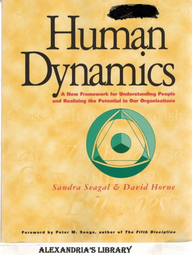 Image for Human Dynamics : A New Framework for Understanding People and Realizing the Potential in Our Organizations