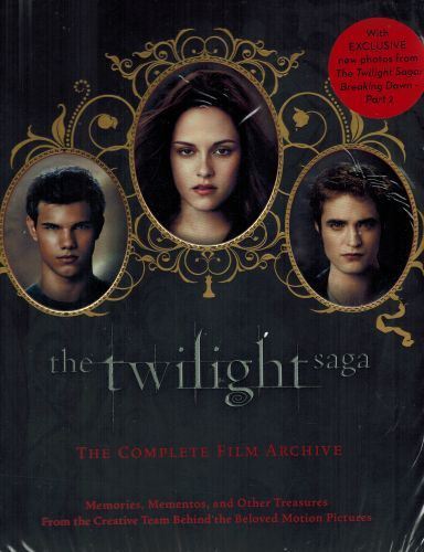 Image for The Twilight Saga: The Complete Film Archive: Memories, Mementos, and Other Treasures from the Creative Team Behind the Beloved Motion Pictures