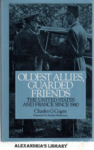 Image for Oldest Allies, Guarded Friends: The United States and France Since 1940