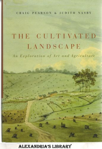 Image for The Cultivated Landscape: An Exploration of Art and Agriculture