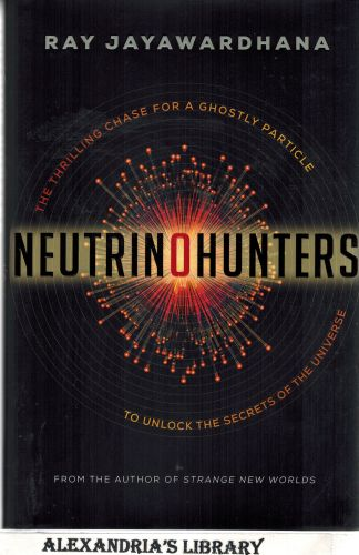 Image for Neutrino Hunters: The Thrilling Chase For A Ghostly Particle To U