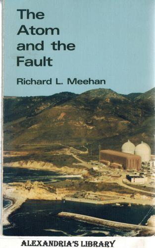 Image for The Atom and the Fault: Experts, Earthquakes, and Nuclear Power (The MIT Press)