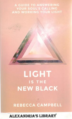 Image for Light Is the New Black: A Guide to Answering Your Soul's Callings and Working Your Light