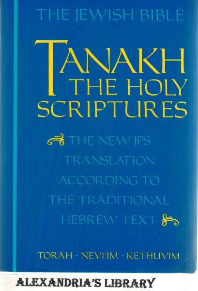 Image for The Jewish Bible: Tanakh: The Holy Scriptures -- The New JPS Translation According to the Traditional Hebrew Text: Torah * Nevi'im * Kethuvim