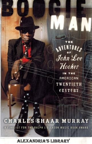 Image for Boogie Man: The Adventures of John Lee Hooker in the American Twentieth Century