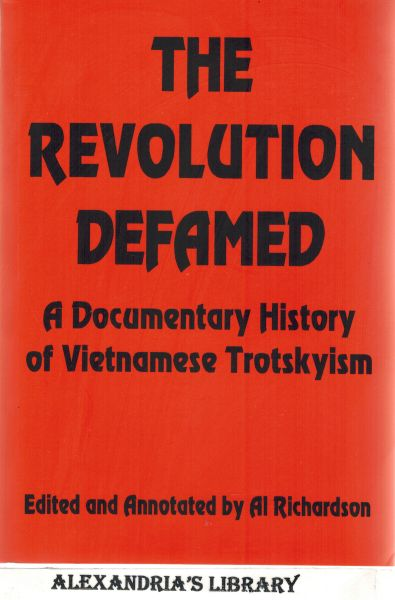 Image for The Revolution Defamed: A Documentary History of Vietnamese Trotskyism