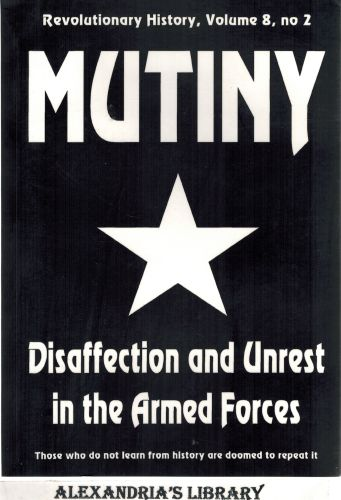 Image for Mutiny: Disaffection and Unrest in the Armed Forces (Revolutionary History, Volume 8, no 2)