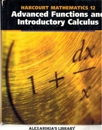 Image for Harcourt Mathematics 12: Advanced Functions and Introductory Calculus