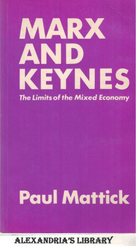 Image for Marx and Keynes: The limits of the mixed economy.