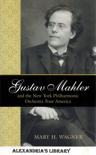 Image for Gustav Mahler and the New York Philharmonic Orchestra Tour America