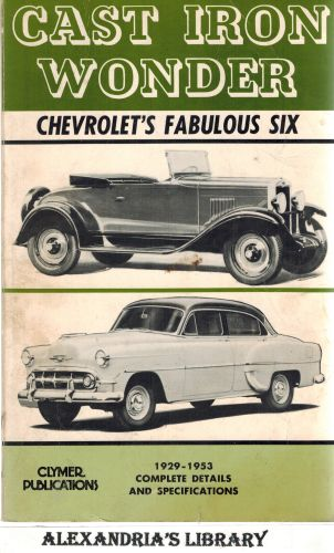 Image for Cast Iron Wonder - Chevrolet's Fabulous Six 1929-1953