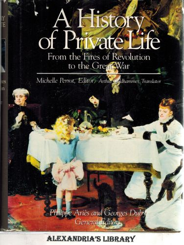 Image for A History of Private Life, Vol. 4: From the Fires of Revolution to the Great War (History of Private Life (Hardcover))